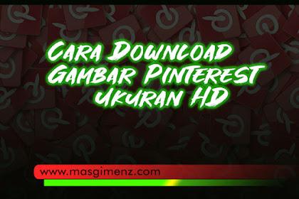 Cara Download Gambar Di Pinterest Dalam Ukuran HD