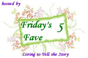 Friday's Fave Five