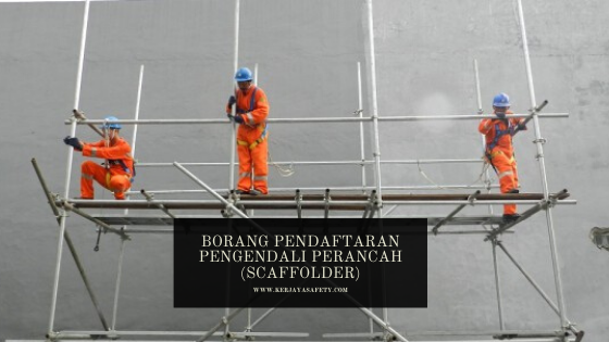 Borang Pendaftaran Pengendali Perancah (Scaffolder)