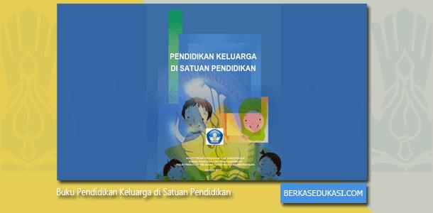 Buku Pendidikan Keluarga di Satuan Pendidikan