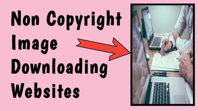 Top 10 non-copyright free image download site for blog in hindi