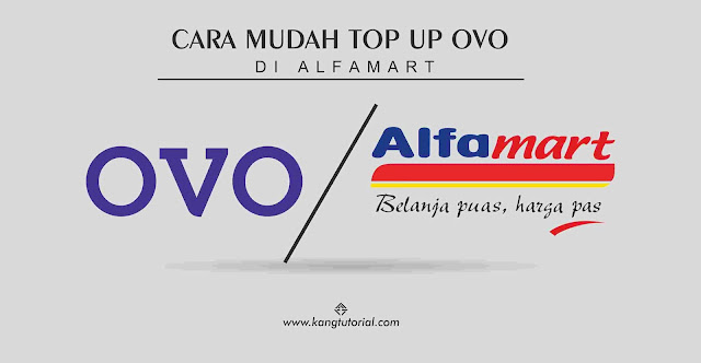 Cara Mudah Top Up OVO di Alfamart dan Minimal Top Up