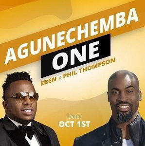 Agunechemba - Eben ft. Phil Thompson