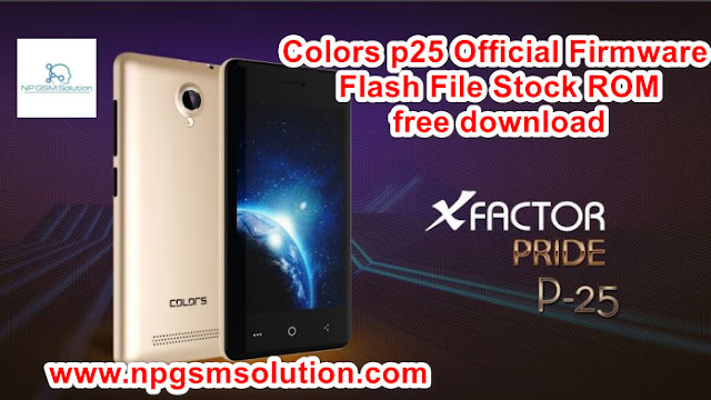 Colors p25 Official Firmware Flash File Stock ROM free download,colors p25 firmware