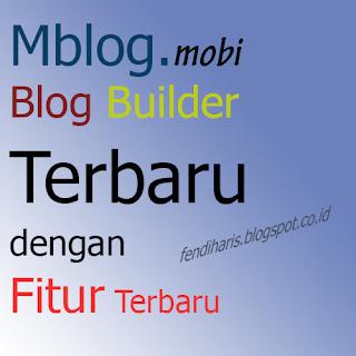 Mblog.mobi Blog Builder Terbaru Dengan Fitur Terbaru