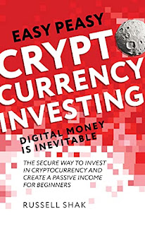 Easy Peasy Cryptocurrency Investing Digital Money is Inevitable: The Secure Way to Invest in Cryptocurrency and Create a Passive Income for Beginners