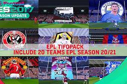 Mod EPL Teams Tifopack Season 20/21 - PES 2017