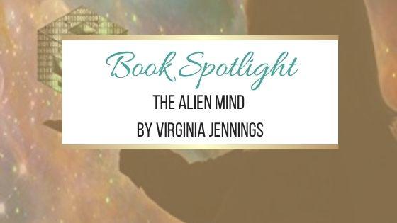 Book Spotlight: The Alien Mind by Virginia Jennings