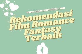 8 Rekomendasi Film Romance Fantasy Terbaik Untuk Ditonton