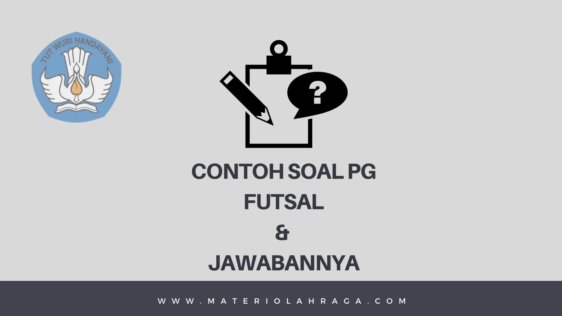 50 Contoh Soal Futsal Pilihan Ganda Beserta Jawabannya