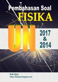 Ebook Pembahasan Soal Fisika SMA-IPA UN 2017 dan 2014