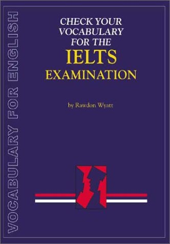 alt=Check-your-vocabulary-for-english-for-IELTS-examination-A-workbook-for-students-by-Rawdon-Wyatt