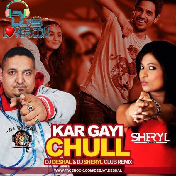 Kar Gayi Chull Remix DJ Sheryl X DJ Deshal