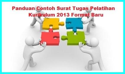 Panduan Contoh Surat Tugas Pelatihan Kurikulum 2013 Format Baru