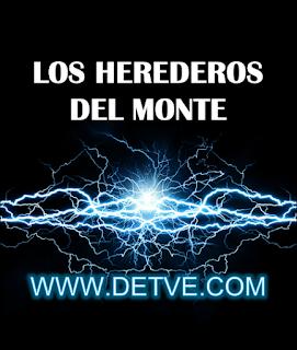 Ver los herederos del monte capítulos completos online gratis en HD