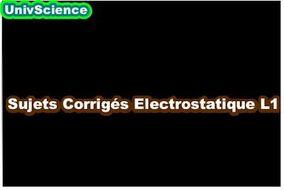 Sujets Corrigés Electrostatique L1.
