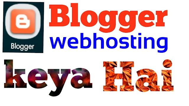 blogger webhosting keya hai