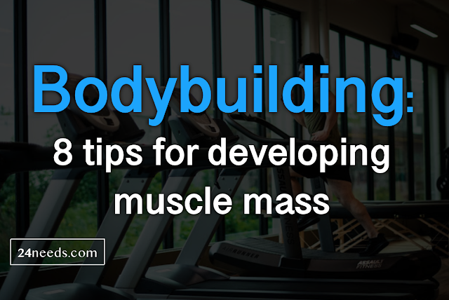 Bodybuilding: 8 tips for developing muscle mass
