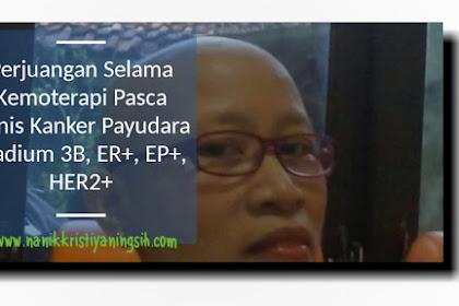 Perjuangan Selama Kemoterapi Pasca Vonis Kanker Payudara Stadium 3B, ER+, EP+, HER2+
