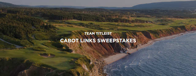 You can enter to win a golfer's trip of a lifetime to Inverness in Nova Scotia to play the Cabot Links and Cabot Cliffs golf courses! Or you might win golf balls.
