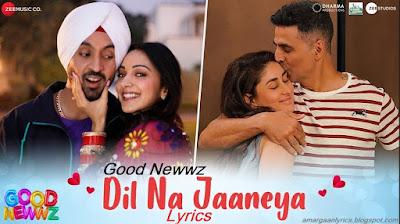 Akshay, Kareena, Diljit & Kiara | Good Newwz Dil Na Jaaneya lyrics | Rochak Kohli. Lauv & Akasa