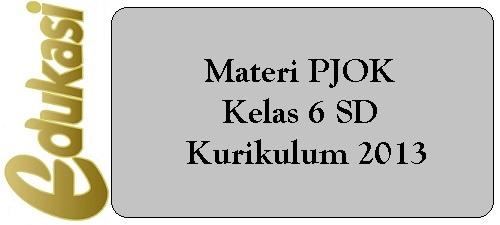 Materi PJOK Kelas 6 SD/MI Kurikulum 2013