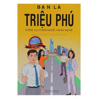 Bạn Là Triệu Phú - Công Cụ Chọn Nghề, Hành Nghề ebook PDF EPUB AWZ3 PRC MOBI