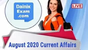 Daily Current Affairs August 2020 Current Affairs: Daily GK Update, Current Affairs (PDF) Questions & Answers Daily Update 2020