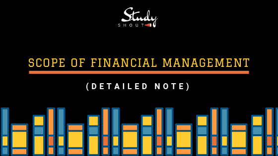 Scope of financial management, elements of financial management