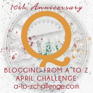 #AtoZChallenge 2019 Tenth Anniversary blogging from A to Z challenge letter Q
