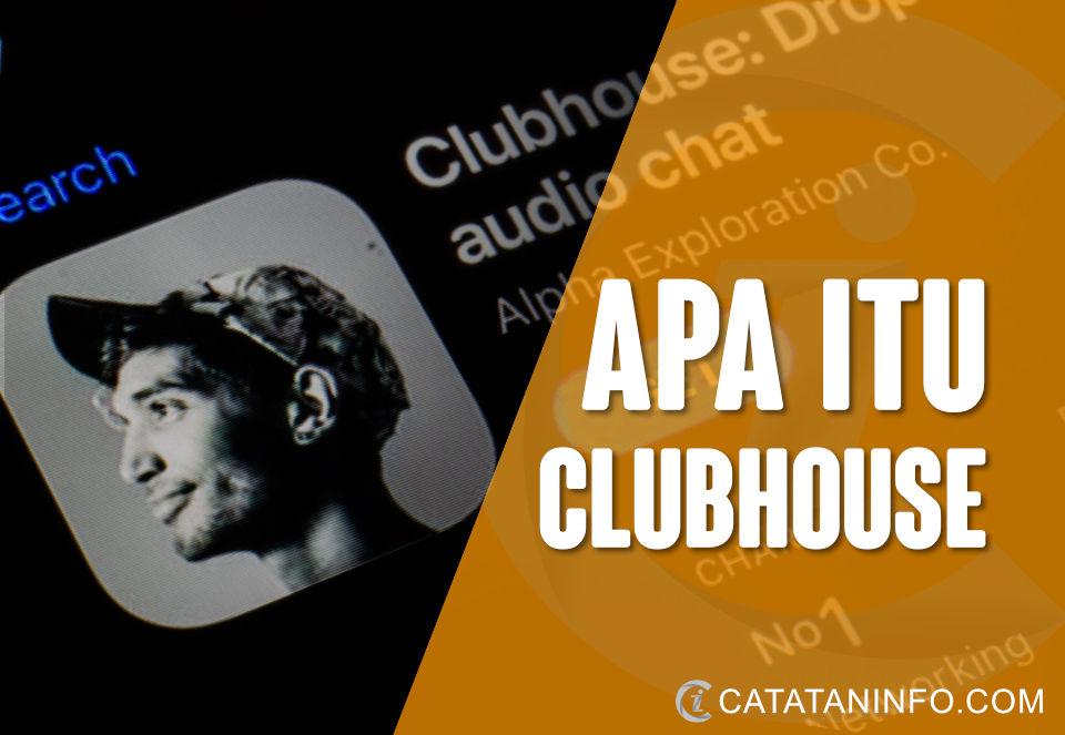 Info Tentang Apa Itu App Clubhouse