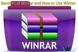 Benefits of Winrar and How to Use Winrar