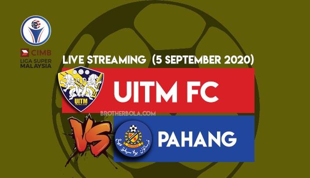 Malam INI ! Live Streaming Uitm vs Pahang Liga Super 5.9.2020