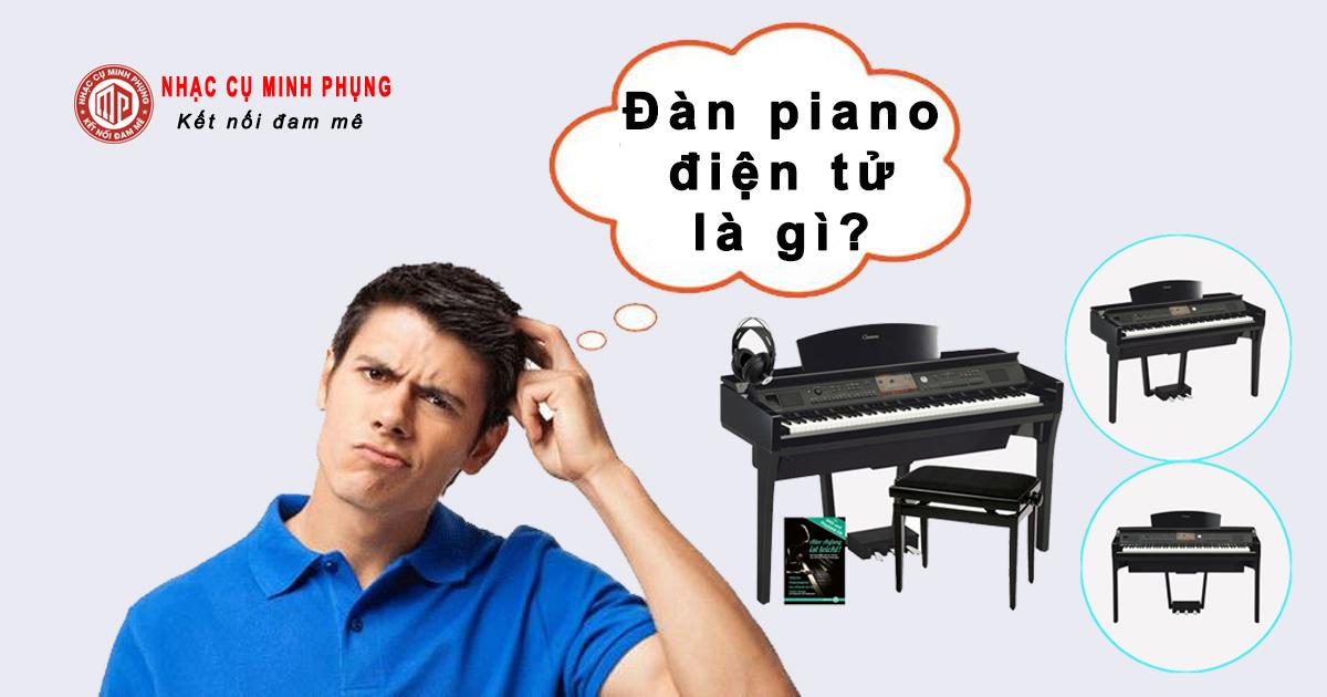 Đàn piano điện tử là gì?