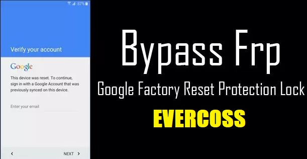 Cara Bypass FRP Akun Google HP Evercoss Agar Melewati Verifikasi Akun Google Tanpa PC tomsheru.com