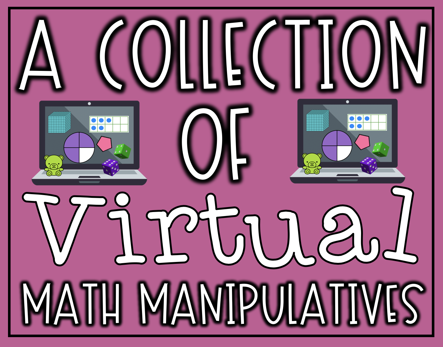 A Collection of Virtual Math Manipulatives | The Techie Teacher®