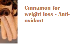 Cinnamon for weight loss - Anti-oxidant: