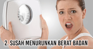 Susah Menurunkan Berat Badan merupakan salah satu tanda tubuh banyak racun