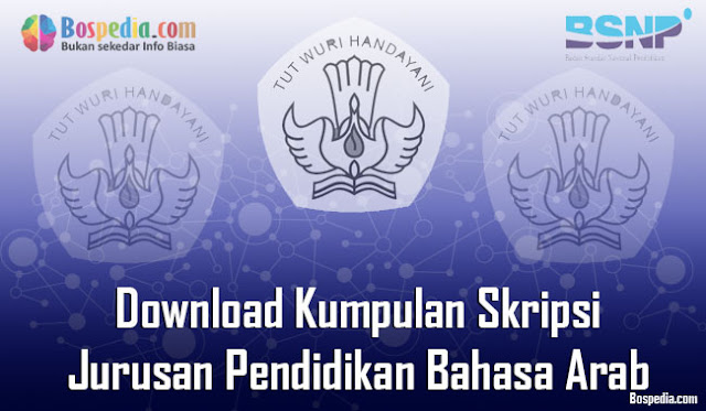 Download Kumpulan Skripsi Untuk Jurusan Pendidikan Bahasa Arab Terbaru