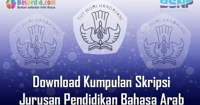 Lengkap Download Kumpulan Skripsi Untuk Jurusan Pendidikan Bahasa Arab Terbaru Bospedia