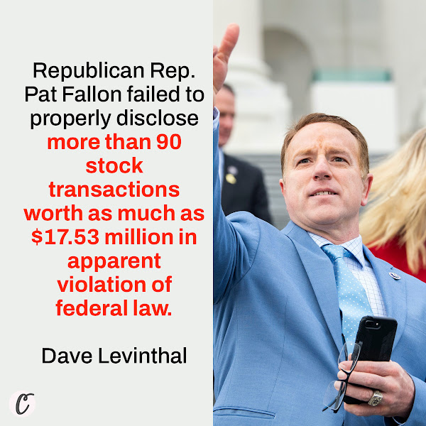 Republican Rep. Pat Fallon failed to properly disclose more than 90 stock transactions worth as much as $17.53 million in apparent violation of federal law. — Dave Levinthal, Business Insider Deputy Washington Bureau chief
