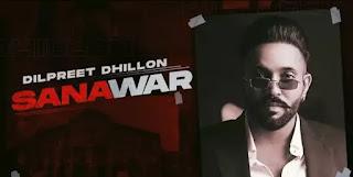 SANAWAR Lyrics - Dilpreet Dhillon x Gurlez Akhtar