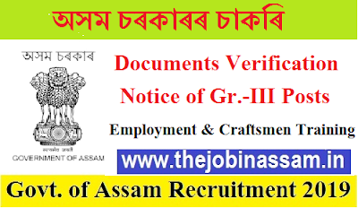 Documents Verification Notice of Gr.-III Posts: Employment & Craftsmen Training, Assam Recruitment 2019