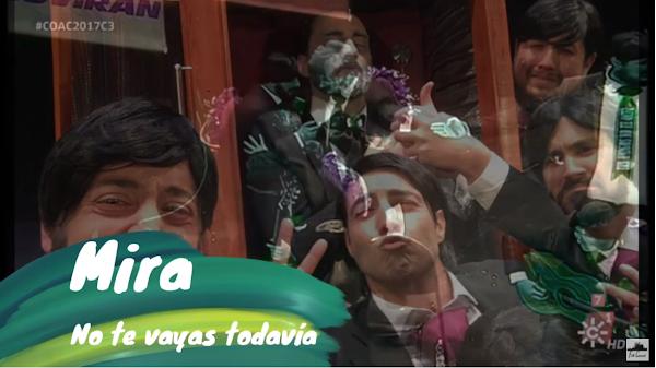 "Pasodoble con LETRA ""Mira"". Chirigota ""No te vayas todavía"" (2017)"