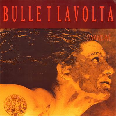 Bullet LaVolta - Swandive (1991)
