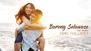 Lirik Lagu Bareng Selawase - Fadhil feat. Laviola