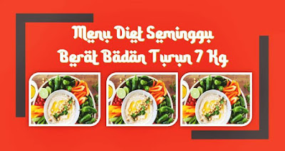 menu diet seminggu bb turun 7 kg