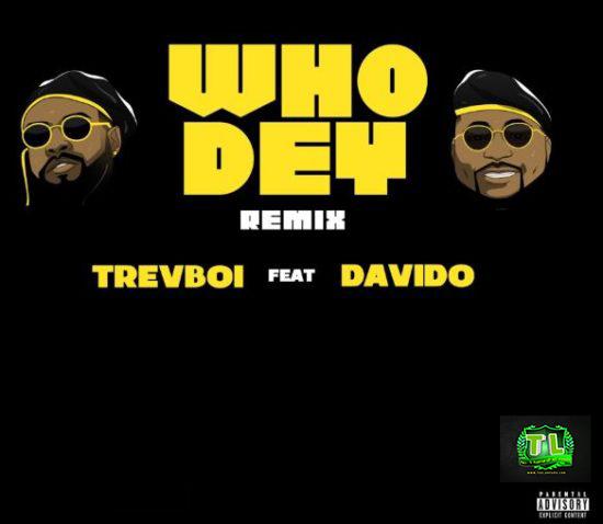 Trevboi-Who-Dey-Remix-Ft-Davido-mp3-download-Teelamford