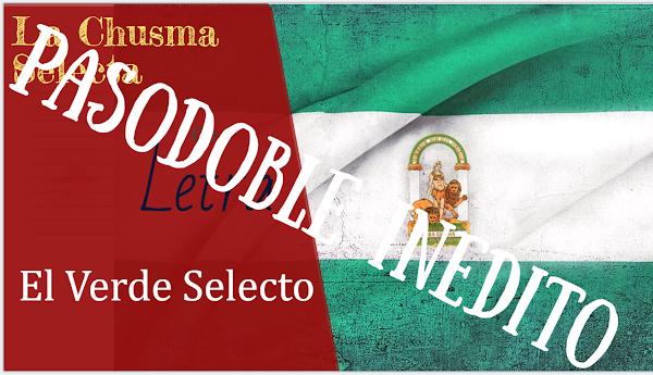 """✍🎭✍Pasodoble Carnaval INEDITO CON LETRA """"El Verde Selecto"""" Comparsa """"La Chusma Selecta""""  (2020)✍🎭✍"""