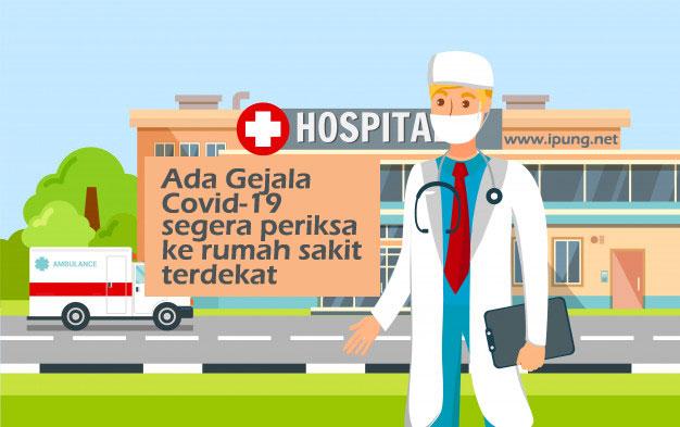 Jangan Sepelekan Gejala Covid 19, Kunjungi Rumah Sakit Terdekat Jika Sudah Merasakannya untuk Cegah Komplikasi Berbahaya